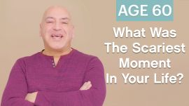 Men Ages 5-75: What Was The Scariest Moment in Your Life?
