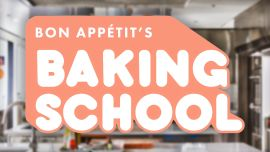 Bon Appétit's Baking School