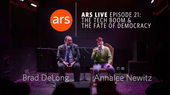 Ars Live: Episode 21 - The Tech Boom and the Fate of Democracy