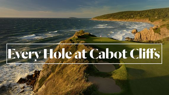 Every Hole at Cabot Cliffs in Inverness, Nova Scotia