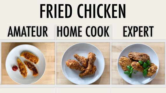 4 Levels of Fried Chicken: Amateur to Food Scientist