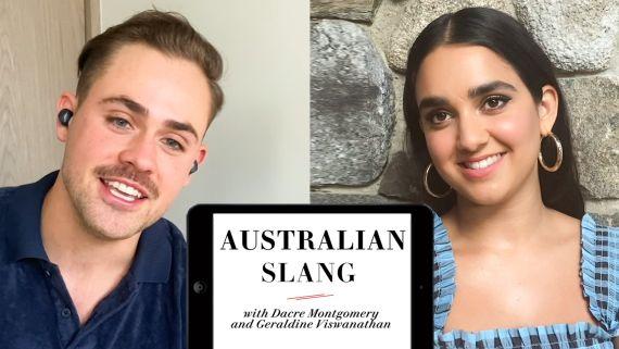 Dacre Montgomery & Geraldine Viswanathan Teach You Australian Slang