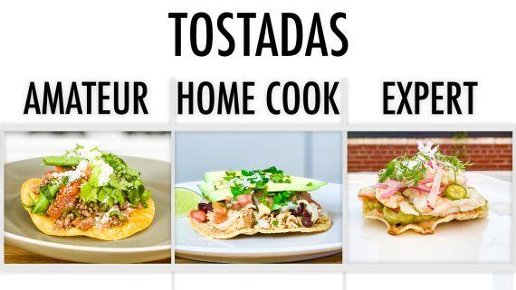 4 Levels of Tostadas: Amateur to Food Scientist