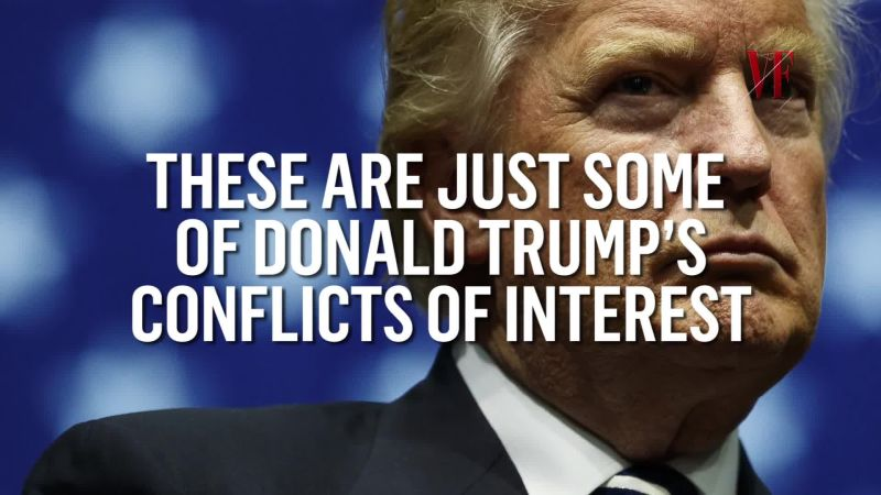 Watch Donald Trump S Conflicts Of Interest Vanity Fair Video Cne