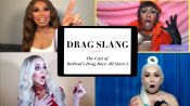 RuPaul's Drag Race All Stars 5 Cast Teaches You Drag Slang